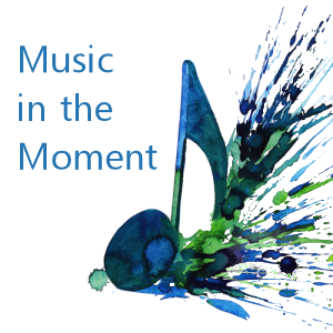 Music in the Moment